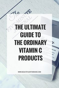 Can't decide which The Ordinary Vitamin C product to buy? Check out my ultimate guide for comparisons and tips to help you choose the right one for you. #vitaminc #antiaging #skincare #vitamincserum