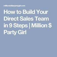 How to Build Your Direct Sales Team in 9 Steps | Million $ Party Girl