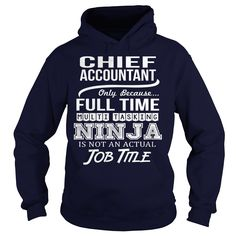 Awesome Tee For Chief Accountant T-Shirts, Hoodies. Check Price Now ==► https://www.sunfrog.com/LifeStyle/Awesome-Tee-For-Chief-Accountant-96611914-Navy-Blue-Hoodie.html?41382