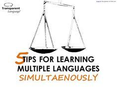 5 Tips for Learning Multiple Languages Simultaneously http://www.slideshare.net/TransparentLanguage/5-tips-for-learning-multiple-languages-simultaenously