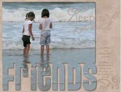 Friends...really like how the title merges with the photo. Software: Storybook Creator; Instructions: http://projectcenter.creativememories.com/digital/2009/03/word-merge-is-a-fun-technique-that-allows-your-photo-to-flow-into-text-to-get-this-look-start-on-a-blank-12-x-12-page-in-st.html#