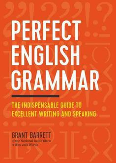 Expert linguist Grant Barrett gives you all the tools you need to improve your everyday communicationfrom perfecting your punctuation to polishing your speaking skillswith his accessible, go-to gramma