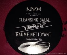 NYX Stripped Off Cleansing Balm review: 'The Cleansing Balm from NYX Professional Makeup. Is the brand ready to offer a good cleansing product?'
