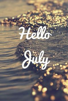 New Month Quotes, July Quotes, Days And Months, Months In A Year, Hello July Images, Neuer Monat, New Month Wishes, Welcome July, Happy July