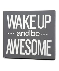 Look what I found on #zulily! Gray & White 'Be Awesome' Wall Art by Twelve Timbers #zulilyfinds