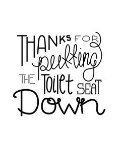 Thanks for Putting the Toilet Seat Down 4x5 Hand by MCreativeJ