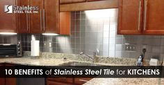 Insanely Easy Ways to get Gorgeous and Purposeful Kitchen Backsplash or subway tile- 10 Benefits of Stainless Steel Tile- Kitchen Design