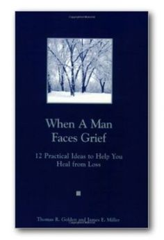 When a Man Faces Grief Book Description Two books in one. One half is for men…