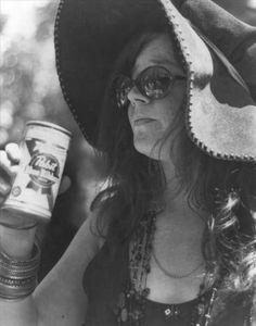 Janis Joplin. WOW she really is my idol she even drinks pbr!!!! <3