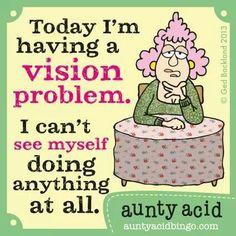 This auntie acid belongs on my Fibromyalgia board! :-)