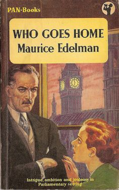 Who Goes Home  by Maurice Edelman. Vintage Pan paperback book cover.