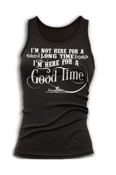 Women's I'm Here for a Good Time Tank Top