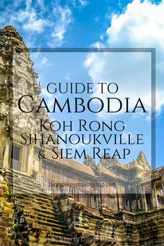 Koh Rong, Sihanoukville and Siem Reap - DIY Travel Guide