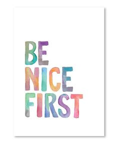 Look what I found on #zulily! 'Be Nice First' Wall Art #zulilyfinds