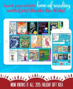 Mom Knows It All 2015 HOLIDAY GIFT GUIDE - Epic Kids Books Subscription Service