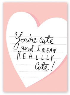 Really Cute, valentine, cute, design, lettering, type, hand lettering, typography, note