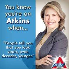 You know you're on Atkins when... Have you experienced this? What have people told you?