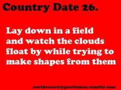 Country Dates num 26 Or on the edge of a river bank, lord yes Country Dates, Country Couples, Cute N Country, Country Boys, Country Life, Couple Quotes, Girl Quotes, Country Relationships, Relationship Goals