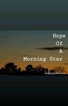 HOPE OF A MORNING STAR.  Hope of a morning star is a collection of po… #poetry #Poetry #amreading #books #wattpad Morning Star, Poetry, Wattpad, Stars, Books, Collection, Libros, Book, Sterne