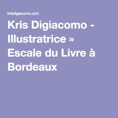 Kris Digiacomo - Illustratrice » Escale du Livre à Bordeaux