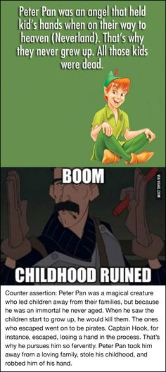 Peter Pan - And my childhood is completely ruined!