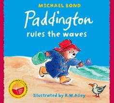 Paddington Rules the Waves: Amazon.co.uk: Michael Bond, R. W. Alley: Books