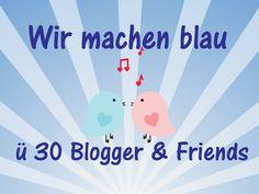 Wir machen blau - ü 30 Blogger & Friends