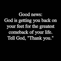 Thank you God for getting me on my feet again and I claim all the blessings you have for me in faith! Prayer Quotes, Bible Verses Quotes, Spiritual Quotes, Faith Quotes, Godly Quotes, Biblical Verses, Religious Quotes, Scriptures, Positive Affirmations