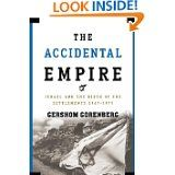 "Gershom Gorenberg's ""The Accidental Empire""  (When are we getting another visit?)"