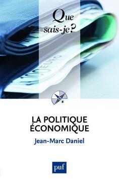 La politique économique / Jean-Marc Daniel. 4ª ed. (2014)