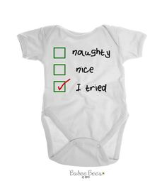 Naughty, Nice, I Tried!  This Christmas Onesie Brand is a funny way to dress up babys first Christmas for a baby boy or baby girl. Check out our shop