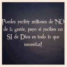 """""""Puedes recibir millones de NO de la gente, pero si recibes un SI de Dios, es todo lo que necesitas!"""" #Fe"""