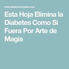 Esta Hoja Elimina la Diabetes Como Si Fuera Por Arte de Magia