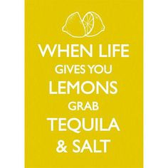 Favourite Quotes: Favourite Quotes: Lemons, Tequila And Salt