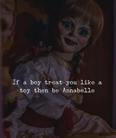 I think every girl will become Annabelle Sassy Quotes, Girly Quotes, Real Quotes, Attitude Quotes, Mood Quotes, True Quotes, Funny Quotes, Qoutes, Really Funny Memes
