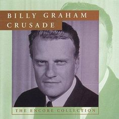 The Encore Collection is a good compilation that features some of Billy Graham's greatest recorded sermons and several fine songs from his Crusade choir. It may not be definitive, but it's a nice samp