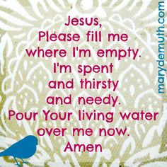 What to #pray when you're #parched and terribly #tired.