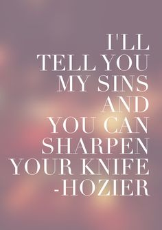Hozier. Take Me To Church. #lyrics #hozier #sins Kinds Of Music, Music Love, Music Is Life, Music Lyrics, Music Quotes, Song Quotes, Figured You Out, Take Me To Church, Love Notes