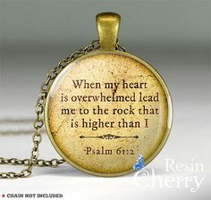 """""""When my heart is overwhelmed lead me to the rock that is higher than I """" Bible necklace pendant"""