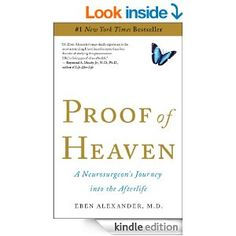 Amazon.com: Proof of Heaven: A Neurosurgeon's Journey into the Afterlife eBook: Eben Alexander III M.D.: