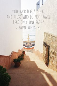 """""""The world is a book, and those who do not travel read only one page."""" ― Saint Augustine"""
