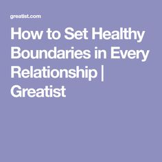 How to Set Healthy Boundaries in Every Relationship | Greatist