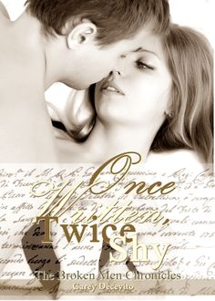 Title: Once Written, Twice Shy Author: Carey Decevity Series: The Broken Men Chronicles Published: July 2013 (fi. Crying, My Books, Author, Couple Photos, Men, Stars, Amazon, Couple Shots, Couple Pics