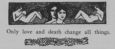 """""""Only love and death change all things"""" Kahlil Gibran Jm Barrie, Pretty Words, The Villain, New Wall, Art Inspo, Just In Case, Animal Crossing, Literature, All Things"""