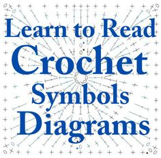 Learn to do crochet from Crochet Symbols Diagrams