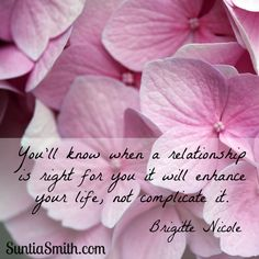 You'll know when a relationship is right for you it will enhance your life, not complicate it.   #relationshipadvice #loveadvice