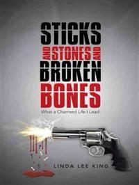 Sticks and Stones and Broken Bones
