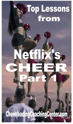 Top 12 Lessons from Netflix's Cheer Part 1 Cheerleading, Curriculum, Leadership, Netflix, Coaching, Movie Posters, Resume, Training, Film Poster