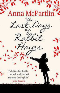 The-Last-Days-of-Rabbit-Hayes-McPartlin-Anna-Paperback-Book