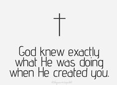 and He has a specific purpose He has created you for
